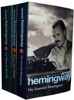 Ernest Hemingway Collection: The Essential Hemingway, Winner Take Nothing, for Whom the Bell Tolls (Paperback)