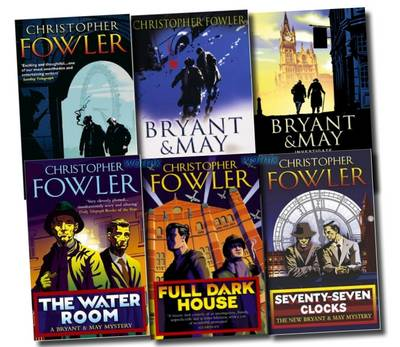 Bryant and May Mystery Collection: Full Dark House, the Water Room, Seventy-seven Clocks, Ten-second Staircase n More (Paperback)