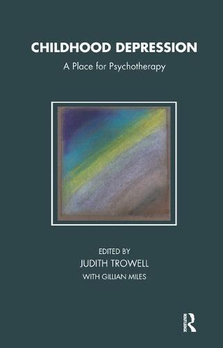 Childhood Depression: A Place for Psychotherapy - Tavistock Clinic Series (Paperback)
