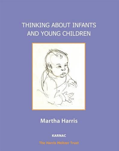 Thinking About Infants and Young Children - The Harris Meltzer Trust Series (Paperback)