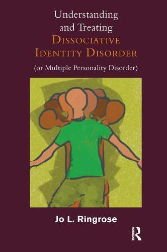 Understanding and Treating Dissociative Identity Disorder (or Multiple Personality Disorder) (Paperback)