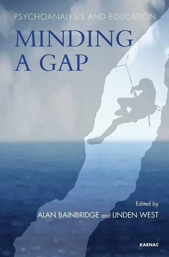 Psychoanalysis and Education: Minding a Gap (Paperback)