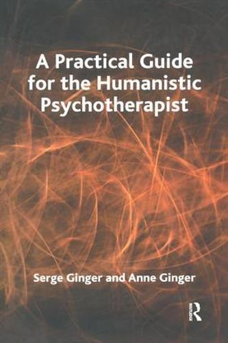 A Practical Guide for the Humanistic Psychotherapist (Paperback)