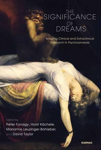 The Significance of Dreams: Bridging Clinical and Extraclinical Research in Psychoanalysis (Paperback)