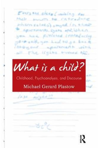 What is a Child?: Childhood, Psychoanalysis, and Discourse (Paperback)