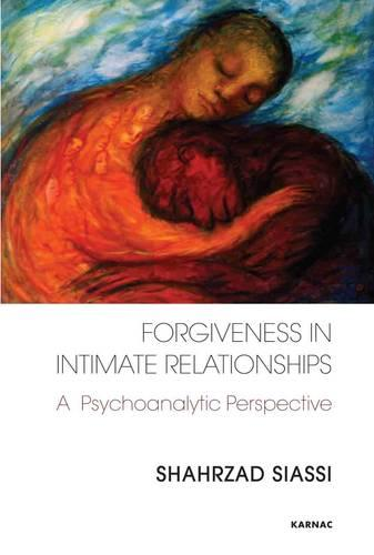 Forgiveness in Intimate Relationships: A Psychoanalytic Perspective (Paperback)