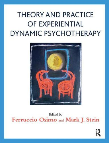 Theory and Practice of Experiential Dynamic Psychotherapy (Paperback)