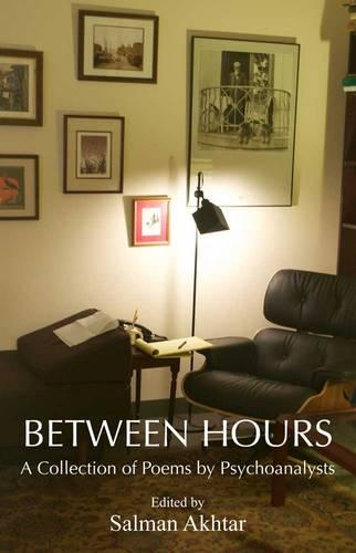 Between Hours: A Collection of Poems by Psychoanalysts (Paperback)