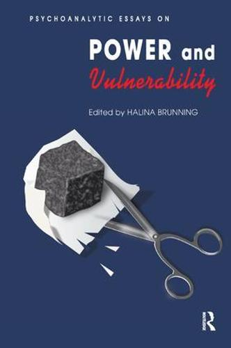 Psychoanalytic Essays on Power and Vulnerability (Paperback)