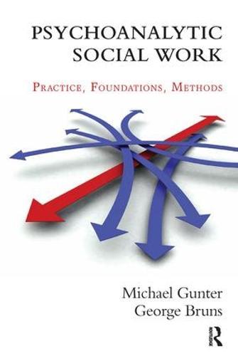 Psychoanalytic Social Work: Practice, Foundations, Methods (Paperback)
