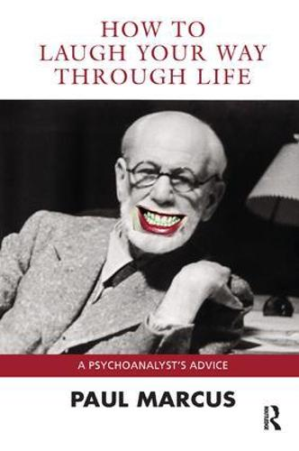 How to Laugh Your Way Through Life: A Psychoanalyst's Advice (Paperback)