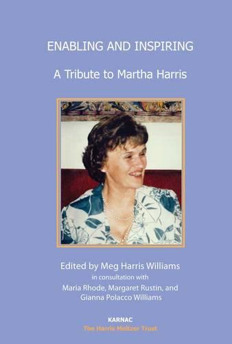 Enabling and Inspiring: A Tribute to Martha Harris - The Harris Meltzer Trust Series (Paperback)