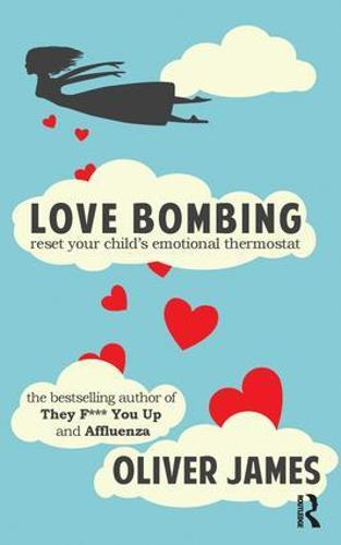 Love Bombing: Reset Your Child's Emotional Thermostat (Paperback)