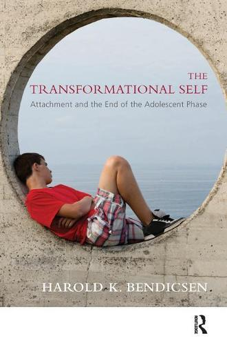The Transformational Self: Attachment and the End of the Adolescent Phase (Paperback)
