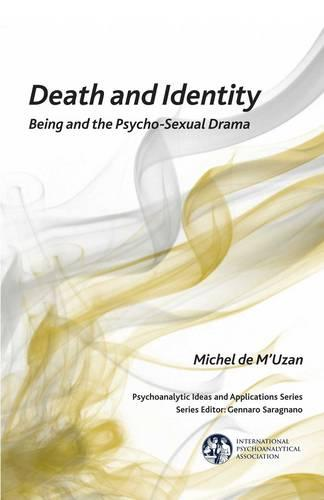 Death and Identity - The International Psychoanalytical Association Psychoanalytic Ideas and Applications Series (Paperback)