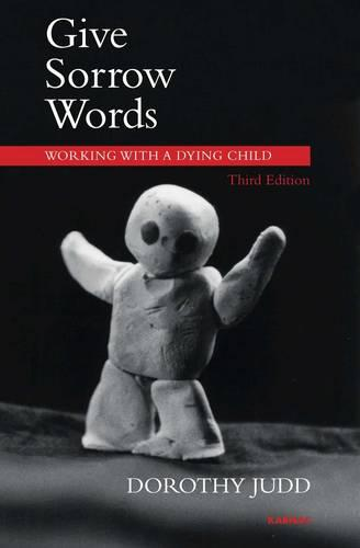 Give Sorrow Words: Working with a Dying Child (Paperback)