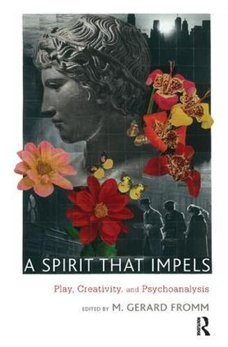 A Spirit that Impels: Play, Creativity, and Psychoanalysis (Paperback)