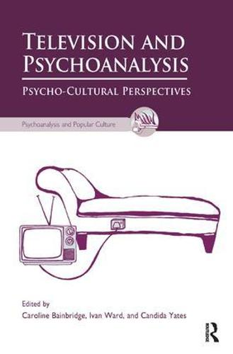 Television and Psychoanalysis: Psycho-Cultural Perspectives (Paperback)