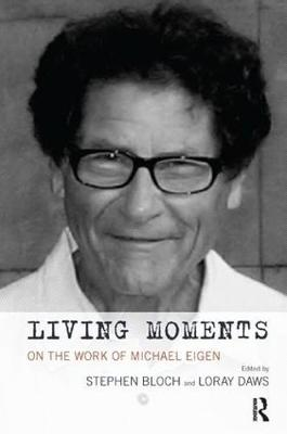 Living Moments: On the Work of Michael Eigen (Paperback)