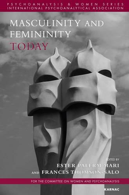 Masculinity and Femininity Today - Psychoanalysis and Women Series (Paperback)