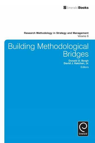 Building Methodological Bridges - Research Methodology in Strategy and Management 6 (Hardback)