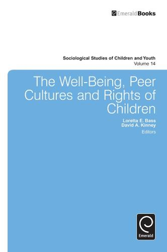 The Well-Being, Peer Cultures and Rights of Children - Sociological Studies of Children and Youth 14 (Hardback)