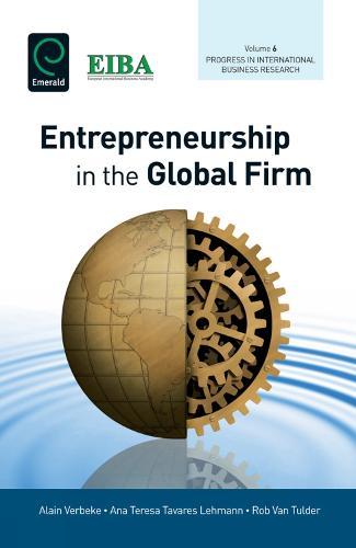 Entrepreneurship in the Global Firm - Progress in International Business Research 6 (Hardback)