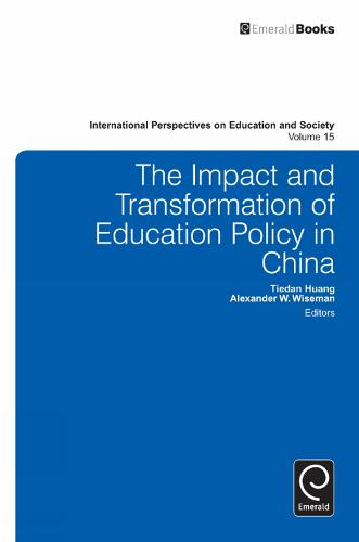 The Impact and Transformation of Education Policy in China - International Perspectives on Education and Society 15 (Hardback)