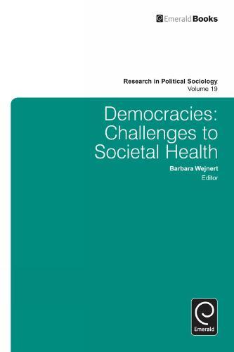 Democracies: Challenges to Societal Health - Research in Political Sociology 19 (Hardback)