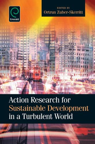 Action Research for Sustainable Development in a Turbulent World (Hardback)
