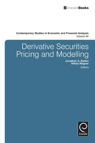 Derivatives Pricing and Modeling - Contemporary Studies in Economic and Financial Analysis 94 (Hardback)
