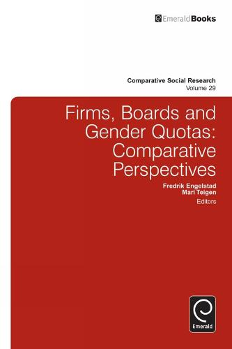 Firms, Boards and Gender Quotas: Comparative Perspectives - Comparative Social Research 29 (Hardback)
