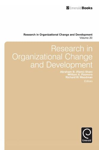 Research in Organizational Change and Development - Research in Organizational Change and Development 20 (Hardback)