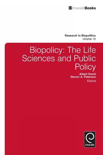 Biopolicy: The Life Sciences and Public Policy - Research in Biopolitics 10 (Hardback)