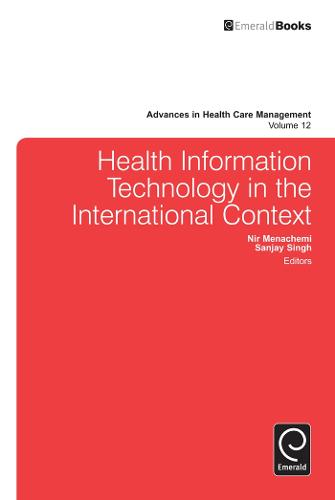 Health Information Technology in the International Context - Advances in Health Care Management 12 (Hardback)