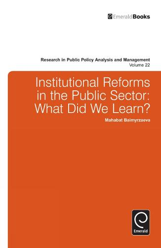Institutional Reforms in the Public Sector: What Did We Learn? - Research in Public Policy Analysis and Management 22 (Hardback)