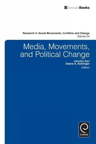 Media, Movements, and Political Change - Research in Social Movements, Conflicts and Change 33 (Hardback)