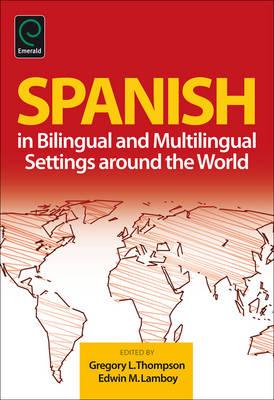 Spanish in Bilingual and Multilingual Settings around the World (Hardback)