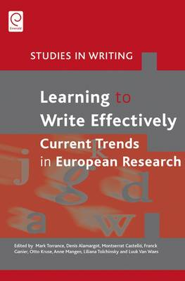 Learning to Write Effectively: Current Trends in European Research - Studies in Writing 25 (Hardback)