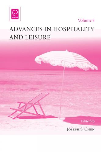 Advances in Hospitality and Leisure - Advances in Hospitality and Leisure 8 (Hardback)