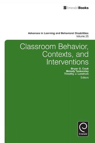 Classroom Behavior, Contexts, and Interventions - Advances in Learning and Behavioral Disabilities 25 (Hardback)