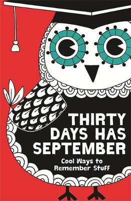 Thirty Days Has September: Cool Ways to Remember Stuff (Paperback)
