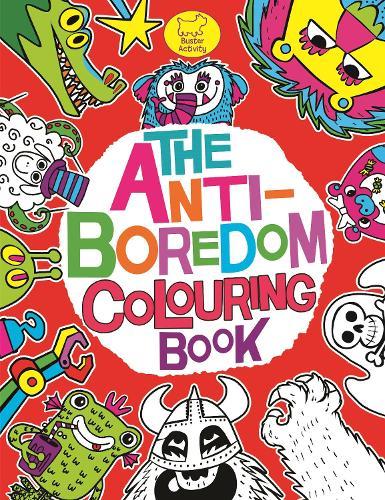 The Anti-Boredom Colouring Book (Paperback)