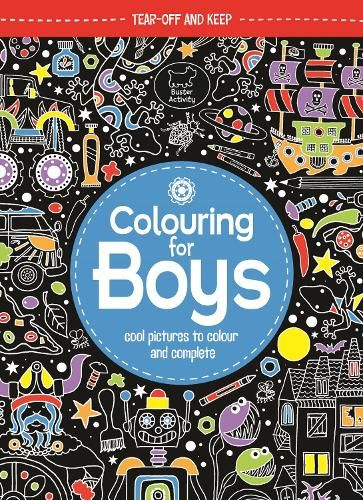 Colouring For Boys: Cool Pictures To Colour And Complete (Paperback)