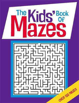The Kids' Book Of Mazes (Paperback)