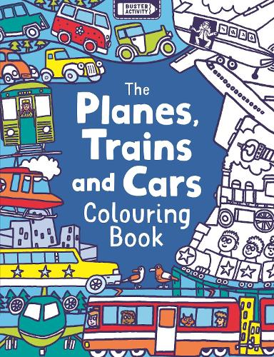 The Planes, Trains And Cars Colouring Book (Paperback)