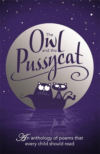 The Owl And The Pussycat: An anthology of poems that every child should read (Hardback)