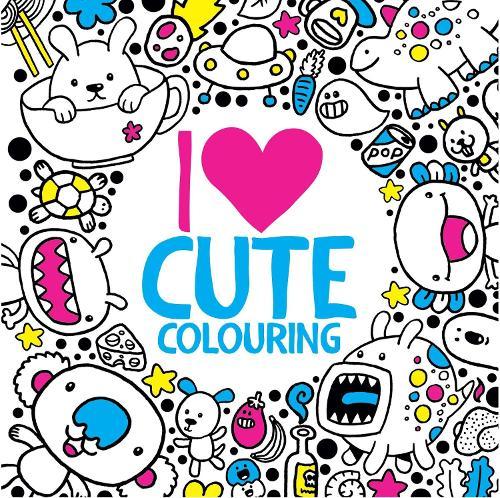 I Heart Cute Colouring - I Heart Colouring Books (Paperback)