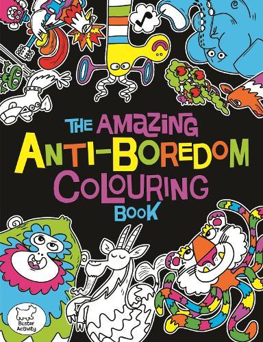 The Amazing Anti Boredom Colouring Book Paperback