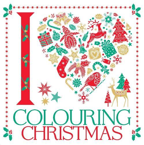 I Heart Colouring Christmas - I Heart Colouring (Paperback)